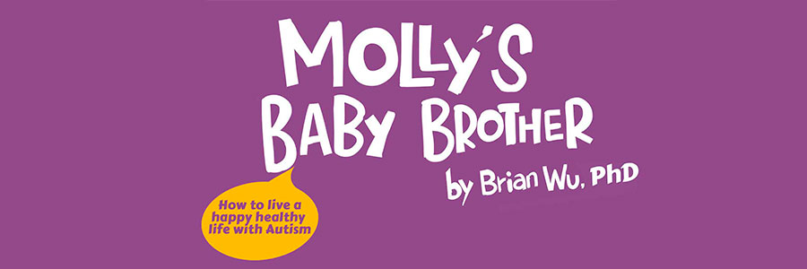Molly's Baby Brother. Health Stories of Kids: Autism