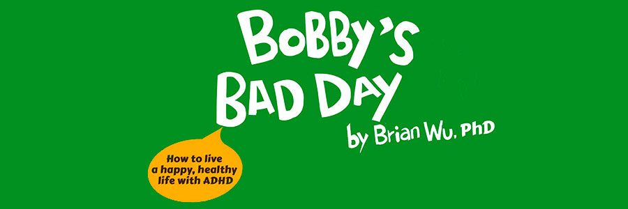 Bobby's Bad Day. Health Stories for Kids: ADHD