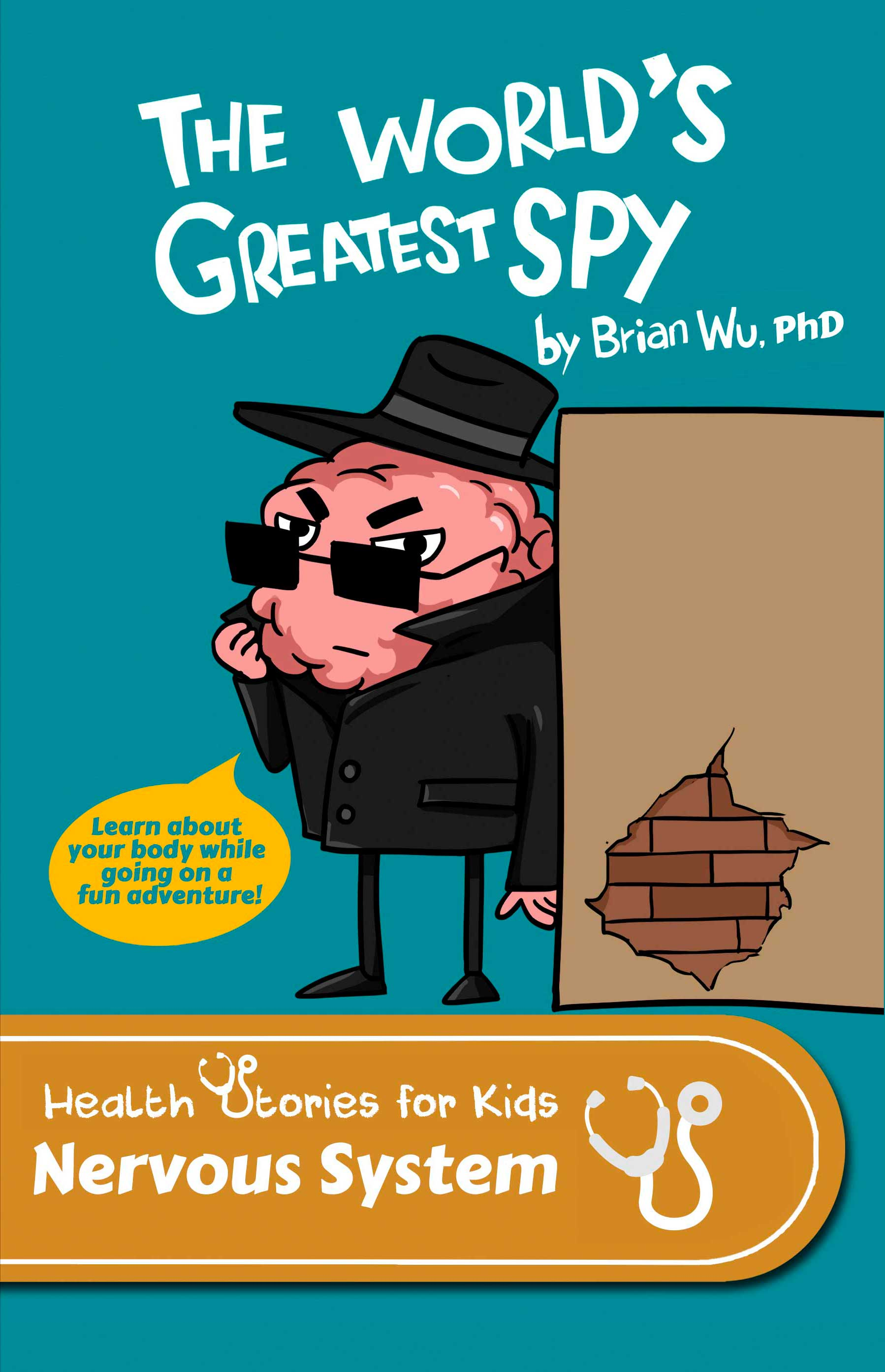 The Worlds Greatest Spy Health Stories For Kids Nervous System