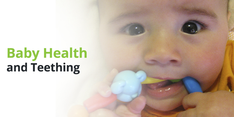 Baby Health and Teething