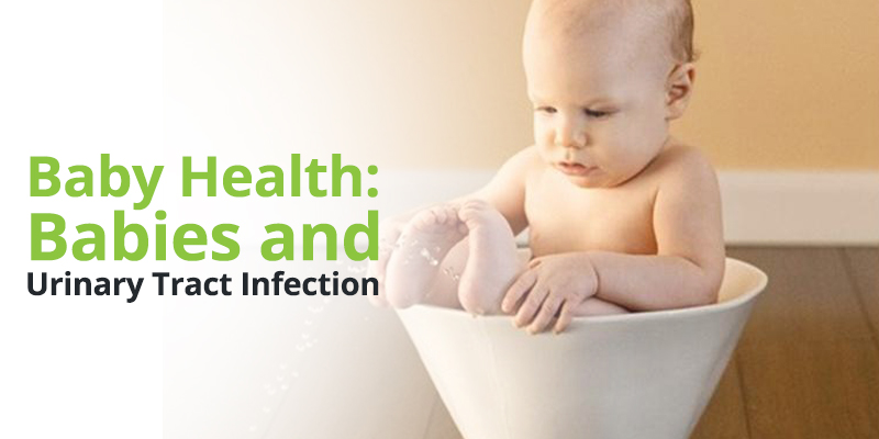 Baby Health: Babies and Urinary Tract Infection