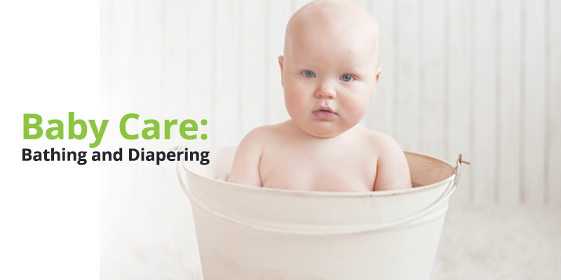 Baby Care: Bathing and Diapering