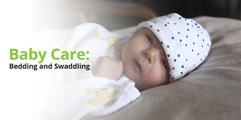 Baby Care: Bedding and Swaddling