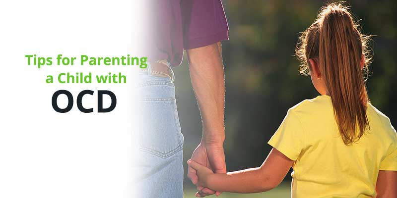 Tips for Parenting a Child with OCD